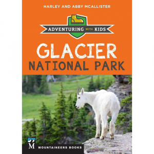 photo: The Mountaineers Books Adventuring with Kids: Glacier National Park us mountain states guidebook