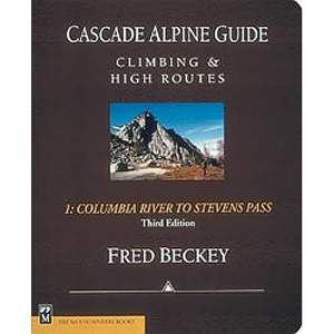 The Mountaineers Books Cascade Alpine Guide: Climbing and High Routes Vol 1 - Columbia River to Stevens Pass