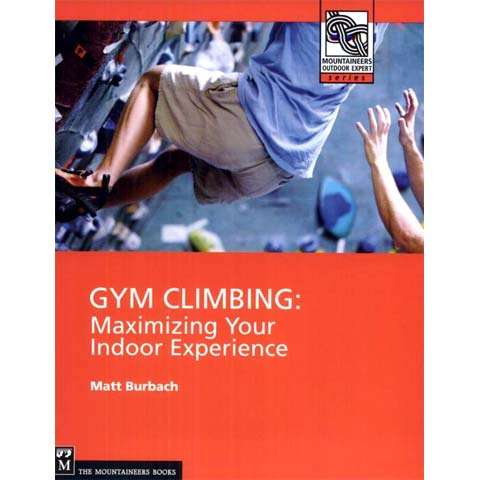 photo: The Mountaineers Books Gym Climbing - Maximizing Your Indoor Experience climbing book