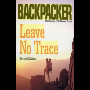 The Mountaineers Books Leave Leave No Trace - A Guide to the New Wilderness Etiquette