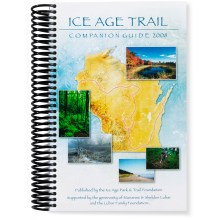 Ice Age Park and Trail Foundation Ice Age Trail Companion Guide