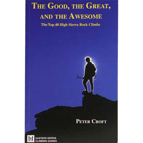 photo: Maximus Press The Good, the Great, and the Awesome - Top 10 High Sierra Rock Climbs us pacific states guidebook