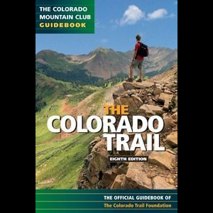 Colorado Mountain Club Press The Colorado Trail