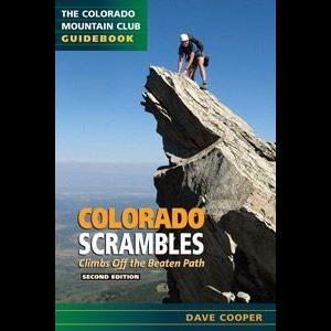 Colorado Mountain Club Press Colorado Scrambles: Climbs Off the Beaten Path