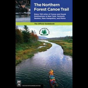 The Mountaineers Books The Northern Forest Canoe Trail