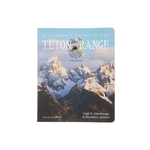 The Mountaineers Books A Climbers Guide to the Teton Range