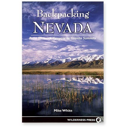 Wilderness Press Backpacking Nevada: From Slickrock Canyons to Granite Summits
