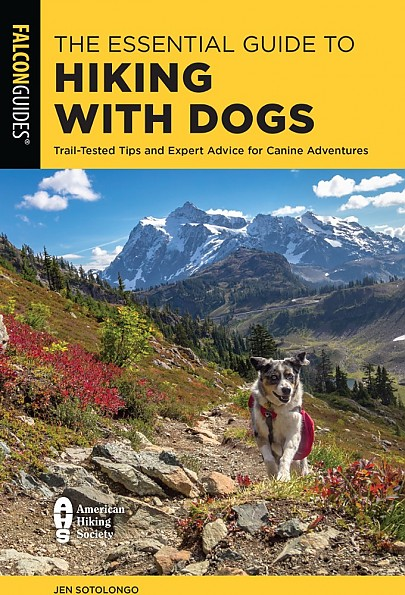 Falcon Guides The Essential Guide to Hiking with Dogs