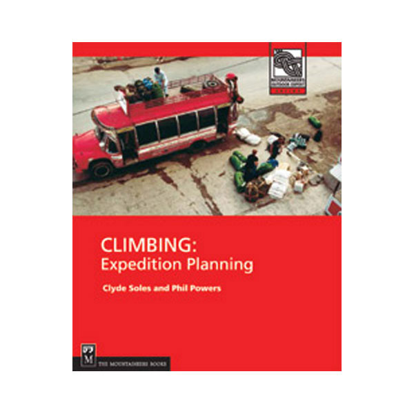 The Mountaineers Books Climbing: Expedition Planning