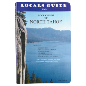 Camp 4 Press Locals Guide To Rock Climbs Of North Tahoe