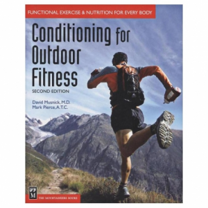 The Mountaineers Books Conditioning for Outdoor Fitness