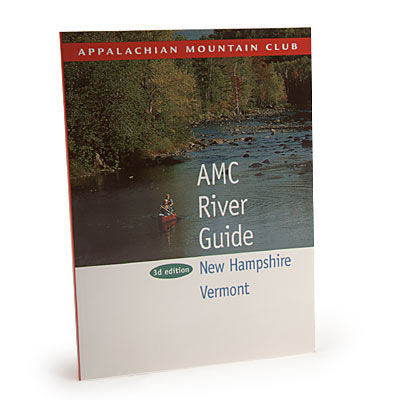 Appalachian Mountain Club River Guide: New Hampshire and Vermont