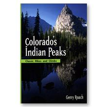 Fulcrum Publishing Colorado's Indian Peaks - Classic Hikes and Climbs