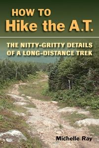 Stackpole Books How To Hike The AT - The Nitty Gritty Details of a Long Distance Trek