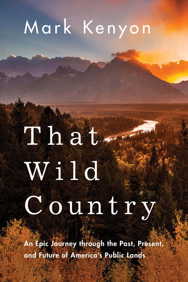 photo:   That Wild Country: An Epic Journey through the Past, Present, and Future of America's Public Lands guidebook