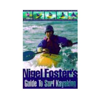 Globe Pequot Nigel Foster's Guide to Surf Kayaking