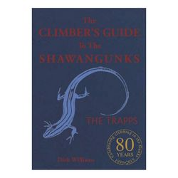 Dick Williams The Climber's Guide to the Shawangunks - The Trapps