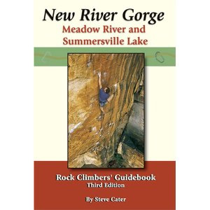 Sharp End Publishing New River Gorge: Meadow River and Summersville Lake Rock Climbers' Guidebook
