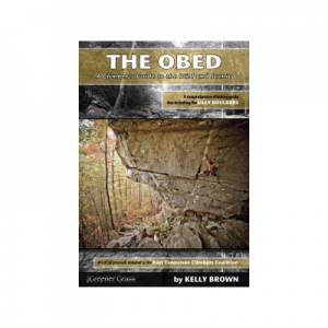 Greener Grass Publishing The Obed: A Climber's Guide