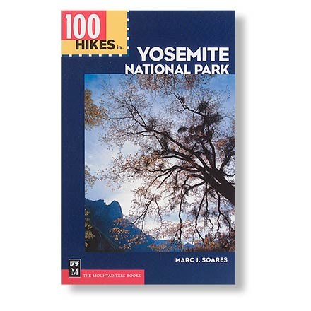 The Mountaineers Books 100 Hikes in Yosemite National Park