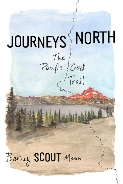 The Mountaineers Books Journeys North: The Pacific Crest Trail
