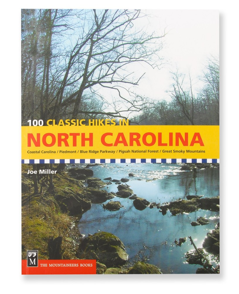 The Mountaineers Books 100 Classic Hikes in North Carolina