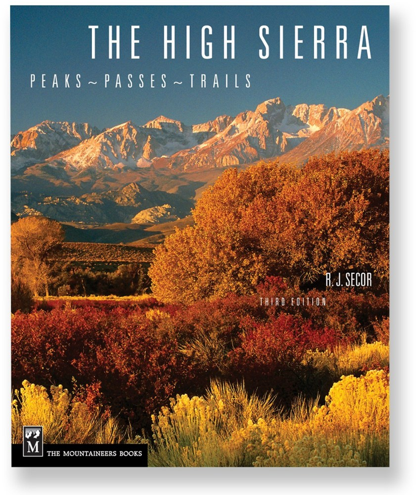 The Mountaineers Books The High Sierra - Peaks, Passes, Trails