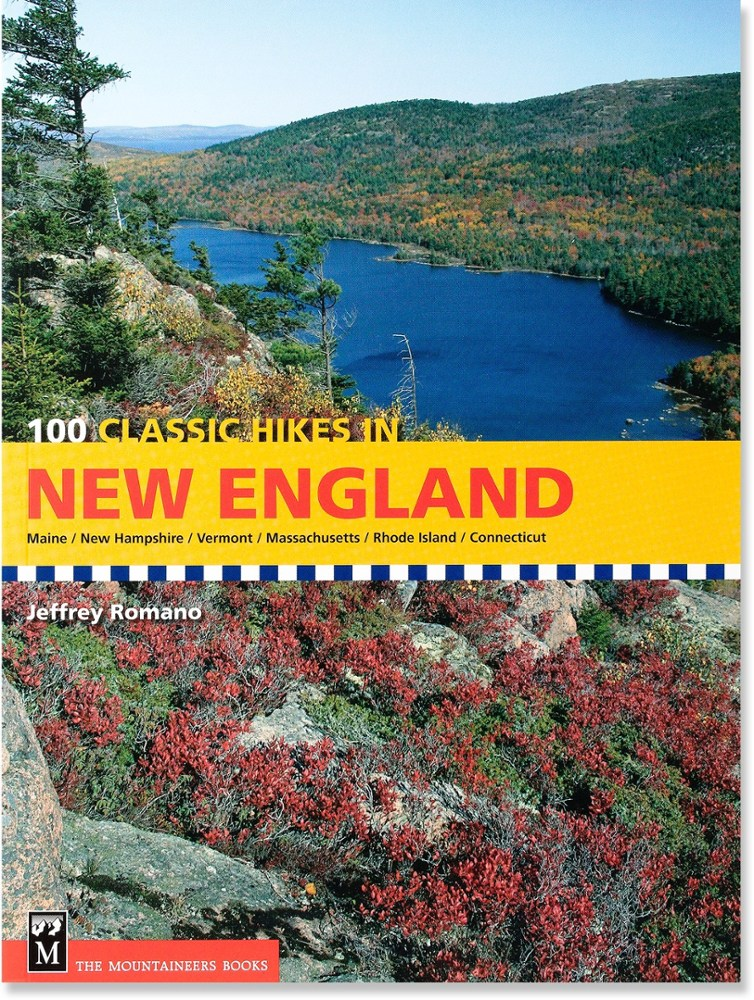 The Mountaineers Books 100 Classic Hikes in New England