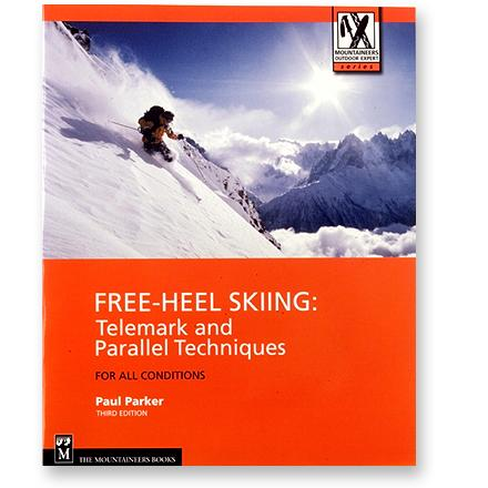The Mountaineers Books Free-Heel Skiing: Telemark and Parallel Techniques For All Conditions