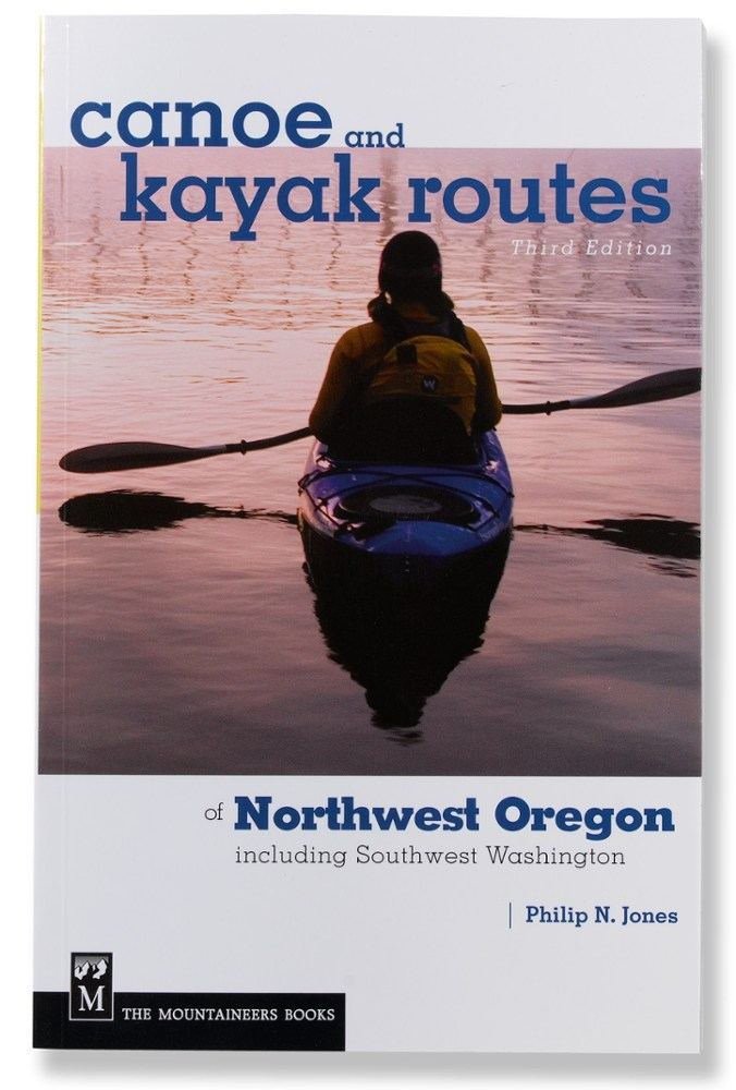 photo: The Mountaineers Books Canoe And Kayak Routes of Northwest Oregon us pacific states guidebook