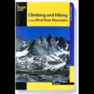 Falcon Guides Climbing and Hiking - Wind River Mountains
