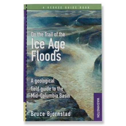 Keokee Books On the Trail of the Ice Age Floods: A Geological Field Guide to the Mid-Columbia Basin