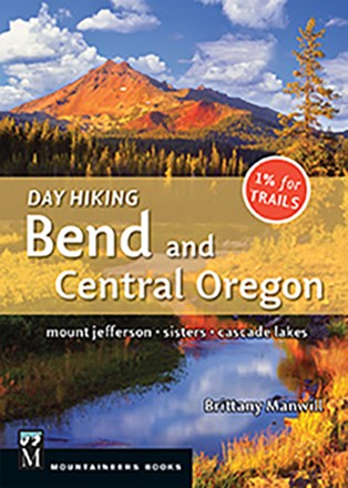 The Mountaineers Books Day Hiking Bend and Central Oregon