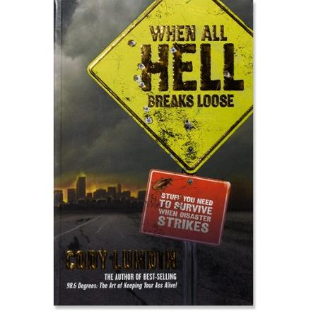 photo: Gibbs Smith When All Hell Breaks Loose: Stuff You Need To Survive When Disaster Strikes first aid/safety/survival book