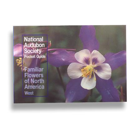 National Audubon Society Pocket Guide To Familiar Flowers Of North America - West