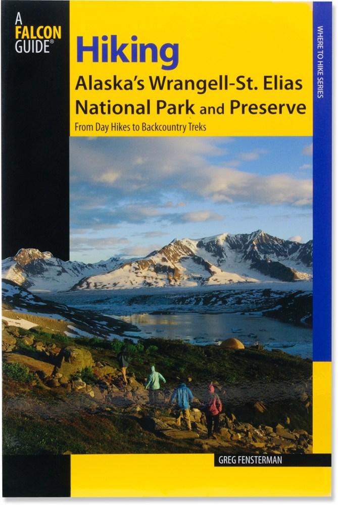 Falcon Guides Hiking Alaska's Wrangell-St. Elias National Park and Preserve