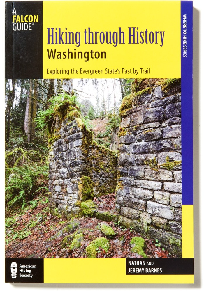 Falcon Guides Hiking Through History: Washington