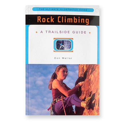 W.W. Norton Rock Climbing - A Trailside Guide