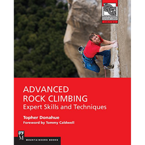 The Mountaineers Books Advanced Rock Climbing: Expert Skills and Techniques