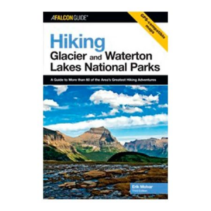 Falcon Guides Hiking Glacier and Waterton Lakes National Parks