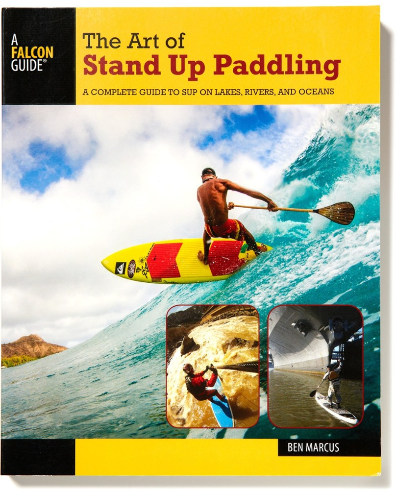 Falcon Guides The Art of Stand Up Paddling
