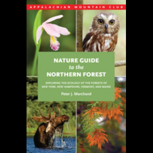 Appalachian Mountain Club Nature Guide to the Northern Forest