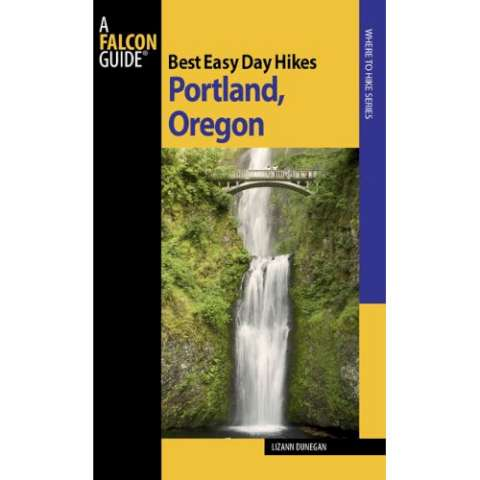 Falcon Guides Best Easy Day Hikes - Portland, Oregon