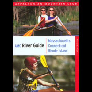 Appalachian Mountain Club AMC River Guide: Massachusetts, Connecticut, Rhode Island