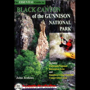 photo: The Mountaineers Books The Essential Guide to Black Canyon of the Gunnison National Park us mountain states guidebook