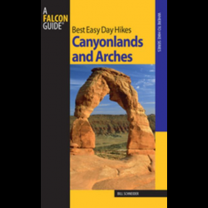 Falcon Guides Best Easy Day Hikes: Canyonlands and Arches