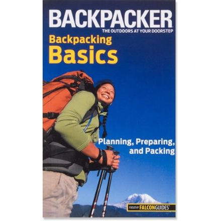 Falcon Guides Backpacking Basics: Planning, Preparing, and Packing