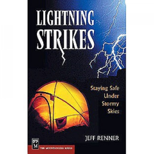 The Mountaineers Books Lightning Strikes: Staying Safe Under Stormy Skies