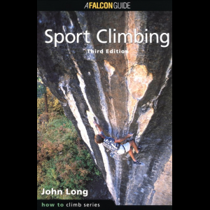 Falcon Guides How to Rock Climb: Sport Climbing