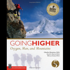 The Mountaineers Books Going Higher: Oxygen Man and Mountains